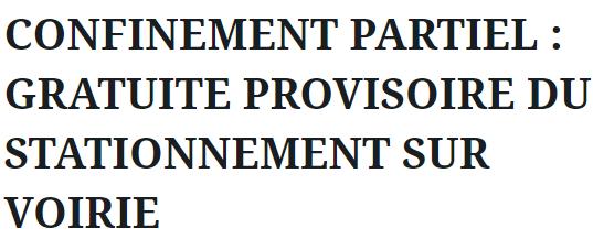 CONFINEMENT PARTIEL : GRATUITE PROVISOIRE DU STATIONNEMENT SUR VOIRIE