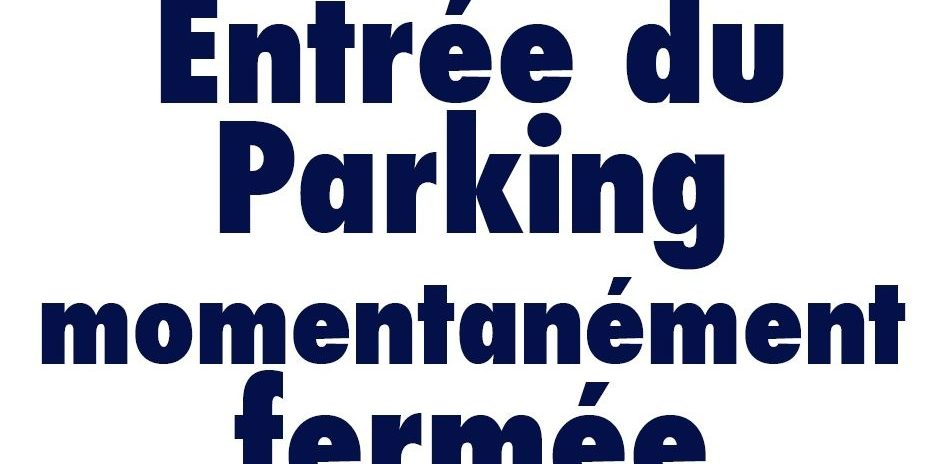 FERMETURE DES PARKINGS LUNDI 04/10